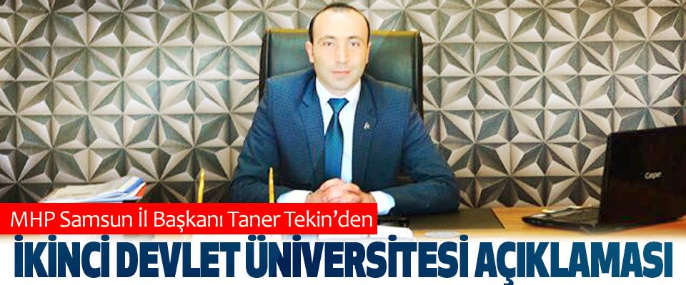 MHP Samsun İl Başkanı Taner Tekin'den İkinci Devlet Üniversitesi Açıklaması