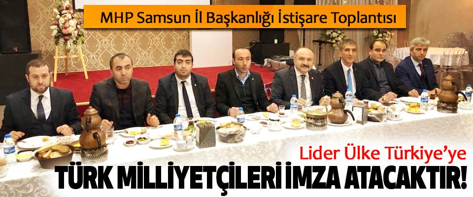 MHP Samsun İl Başkanlığı İstişare Toplantısı yapıldı