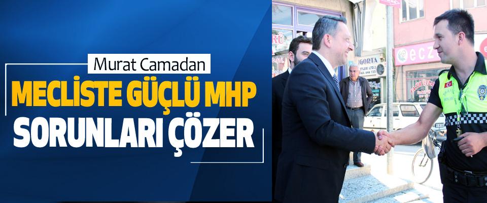 MHP Samsun Milletvekili Adayı Murat Camadan: Mecliste Güçlü MHP Sorunları Çözer