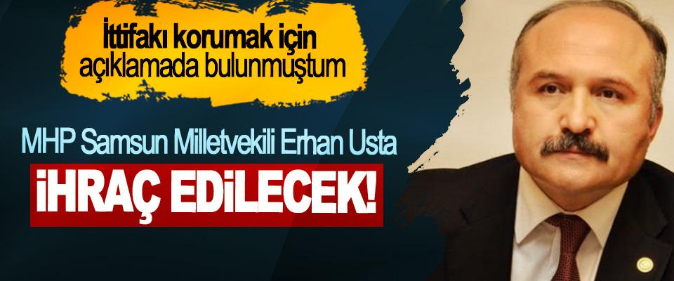 MHP Samsun Milletvekili Erhan Usta İhraç Edilecek!