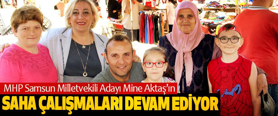 MHP Samsun Milletvekili Adayı Mine Aktaş'ın Saha Çalışmaları Devam Ediyor