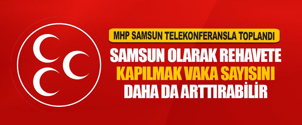 Mhp Samsun Telekonferansla Toplandı