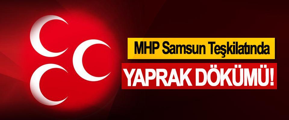 MHP Samsun Teşkilatında Yaprak Dökümü!