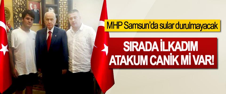MHP Samsun'da sular durulmayacak