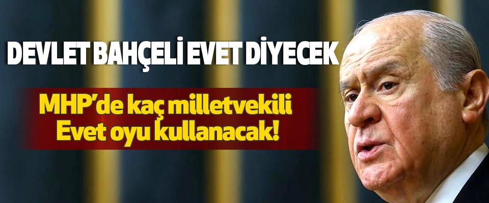MHP'de kaç milletvekili Evet oyu kullanacak!