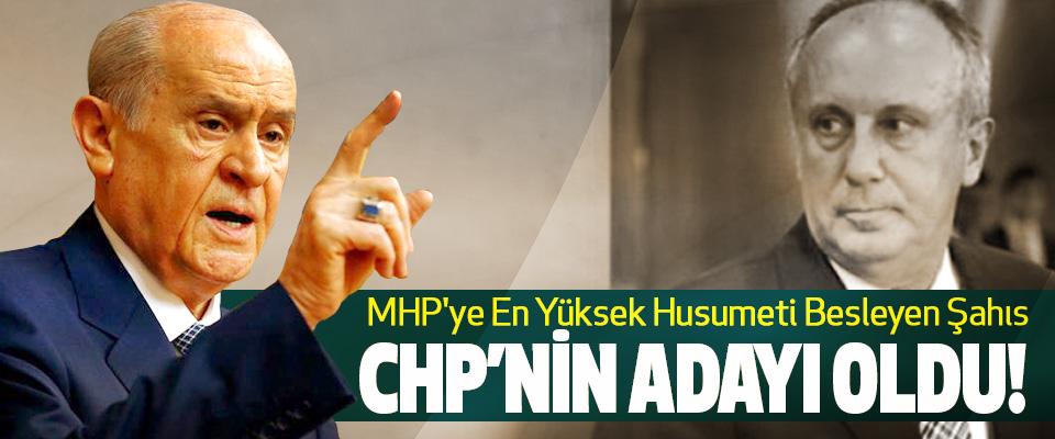 MHP'ye En Yüksek Husumeti Besleyen Şahıs CHP'nin Adayı Oldu!