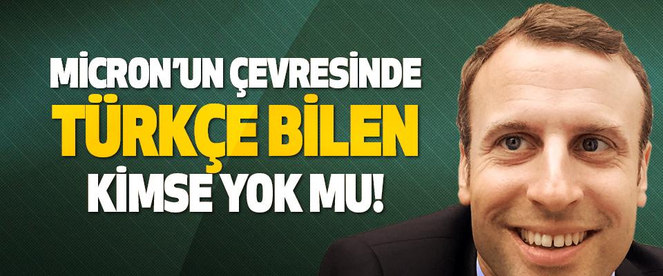 Micron'un Çevresinde Türkçe Bilen Kimse Yok mu!