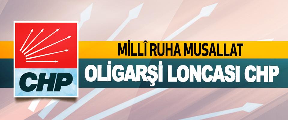 Millî Ruha Musallat Oligarşi Loncası CHP