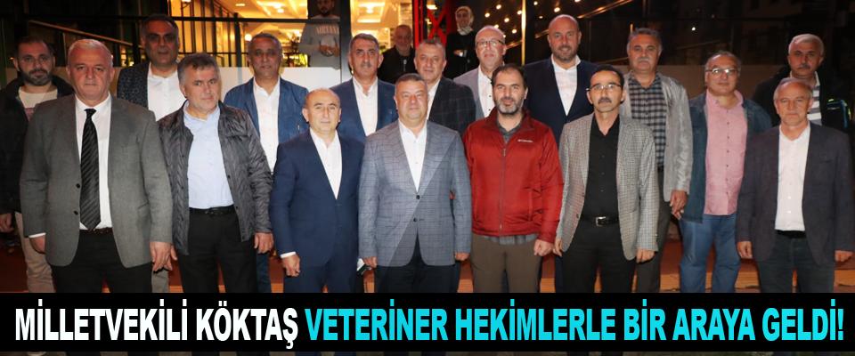 Milletvekili Köktaş Veteriner Hekimlerle Bir Araya Geldi!