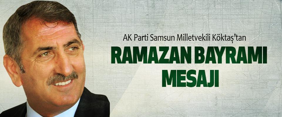 Milletvekili Köktaş'tan Ramazan Bayramı Mesajı