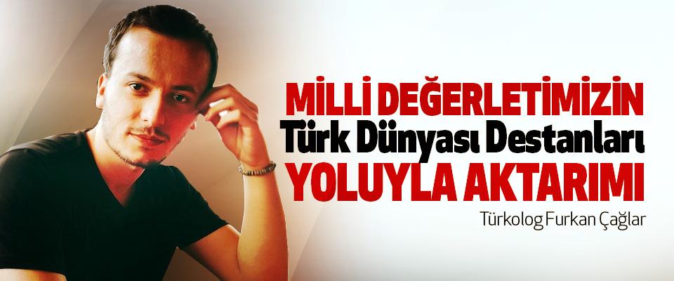 Milli Değerlerimizin Türk Dünyası Destanları Yoluyla Aktarımı