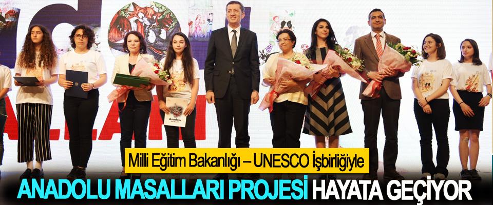 Milli Eğitim Bakanlığı – UNESCO İşbirliğiyle Anadolu Masalları Projesi Hayata Geçiyor