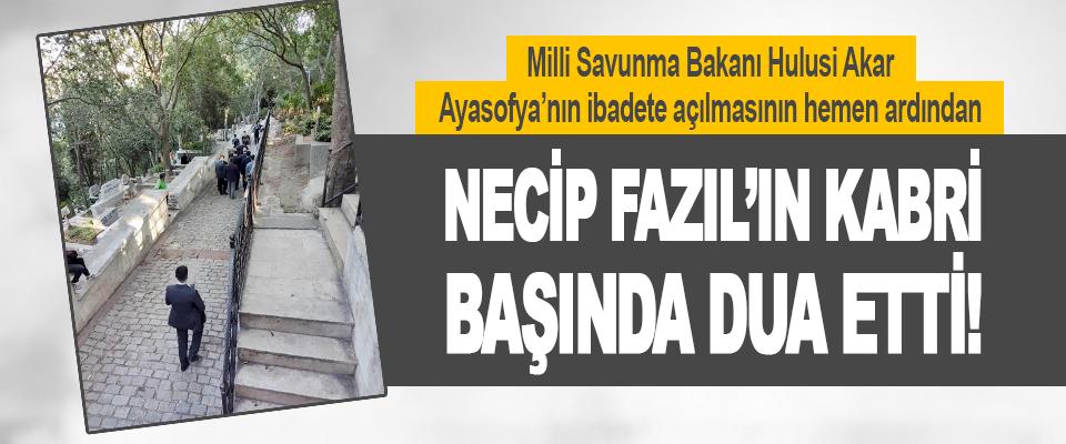 Milli Savunma Bakanı Hulusi Akar Necip Fazıl'ın Kabri Başında Dua Etti!