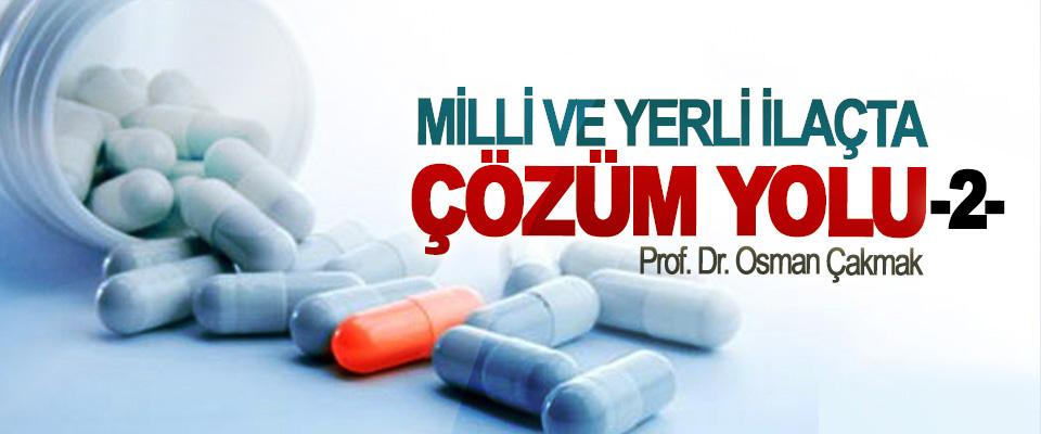 Milli ve yerli ilaçta çözüm yolu (II)