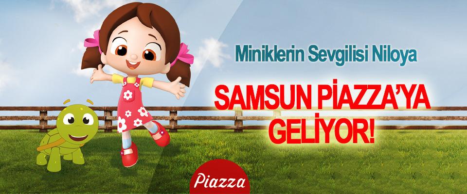 Miniklerin Sevgilisi Niloya Samsun Piazza'ya geliyor!
