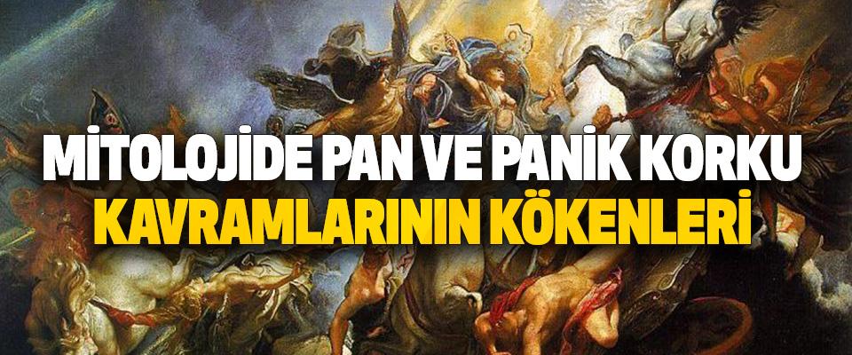 Mitolojide Pan Ve Panik Korku Kavramlarının Kökenleri