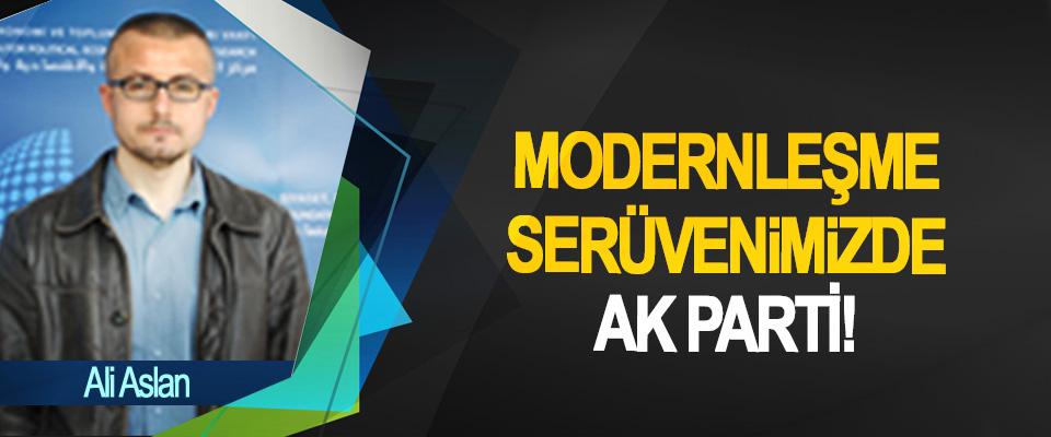 Modernleşme Serüvenimizde Ak Parti!