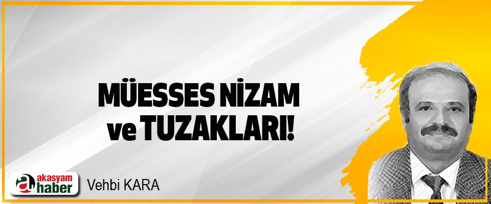 Müesses Nizam ve Tuzakları!