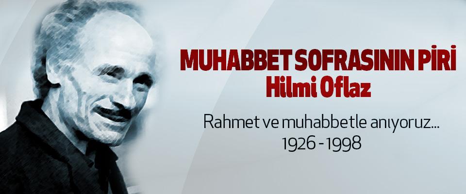 Muhabbet Sofrasının Piri Hilmi Oflaz