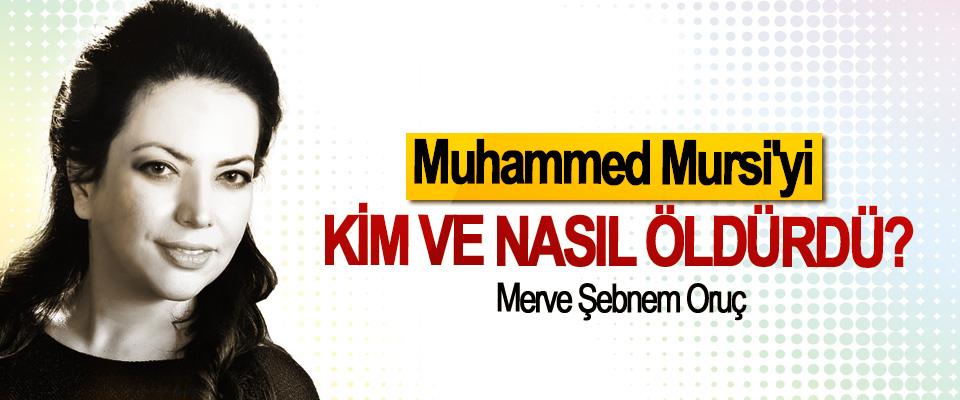Muhammed Mursi'yi Kim Ve Nasıl Öldürdü?