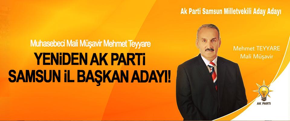 Muhasebeci Mali Müşavir Mehmet Teyyare Yeniden Ak Parti Samsun İl Başkan Adayı!