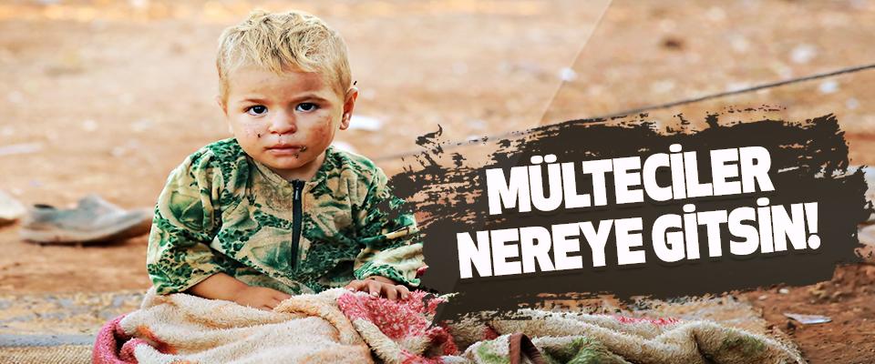Mülteciler Nereye Gitsin!
