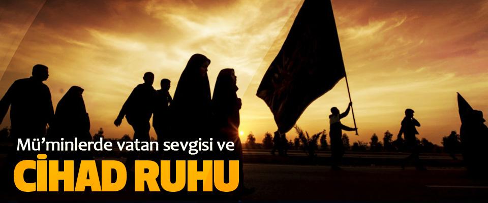 Mü'minlerde vatan sevgisi ve Cihad Ruhu