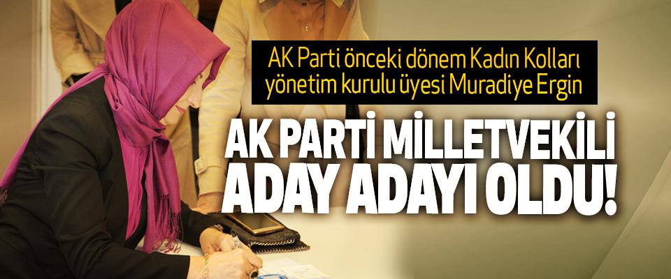 Muradiye Ergin Ak parti milletvekili aday adayı oldu!