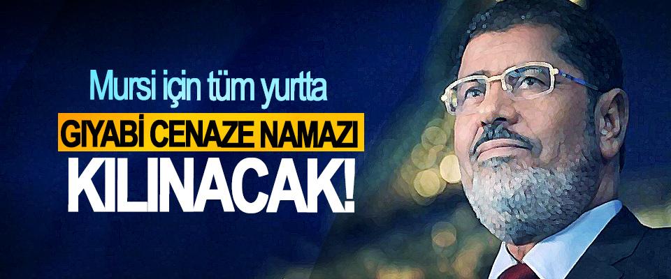 Mursi için tüm yurtta Gıyabi Cenaze Namazı Kılınacak!