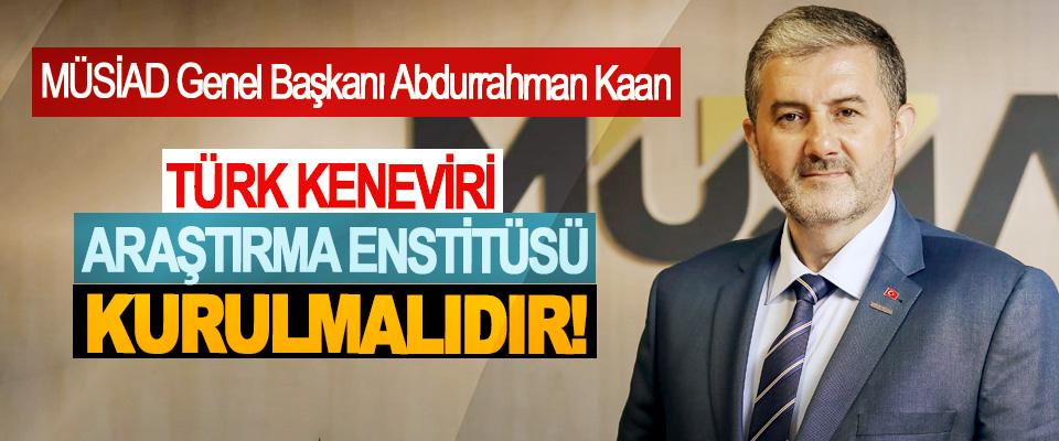 MÜSİAD Genel Başkanı Abdurrahman Kaan: Türk keneviri araştırma enstitüsü kurulmalıdır!