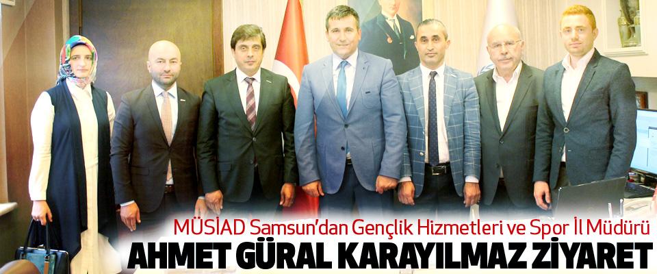 MÜSİAD Samsun'dan Gençlik Hizmetleri ve Spor İl Müdürü Ahmet Güral Karayılmaz Ziyaret
