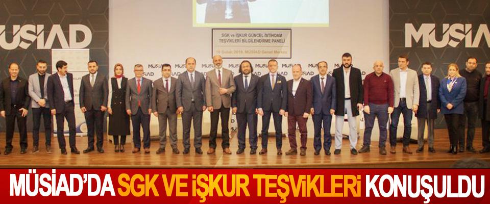 MÜSİAD'da SGK ve İŞKUR Teşvikleri Konuşuldu