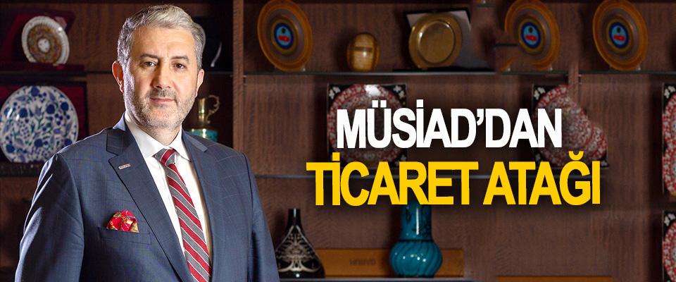 MÜSİAD'dan Ticaret Atağı