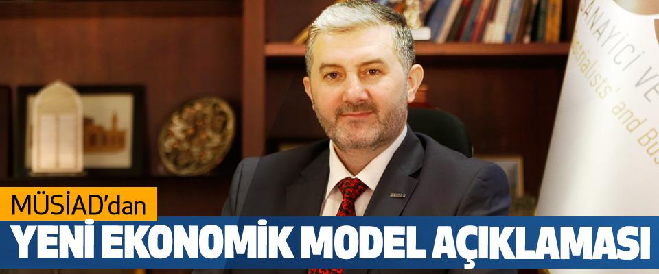 MÜSİAD'dan Yeni Ekonomik Model Açıklaması