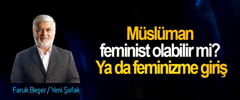 Müslüman feminist olabilir mi? Ya da feminizme giriş