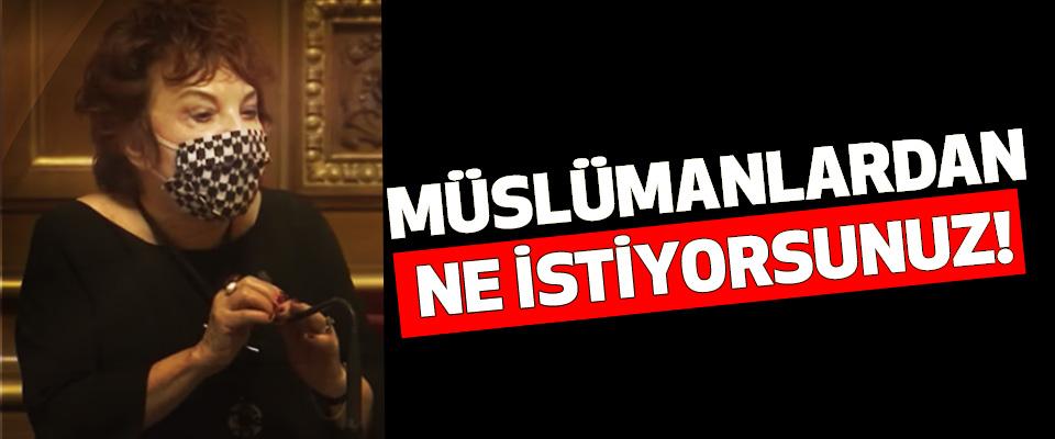 Müslümanlardan ne istiyorsunuz!