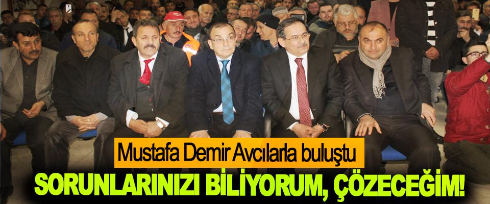 Mustafa Demir Avcılarla buluştu; Sorunlarınızı Biliyorum, Çözeceğim!