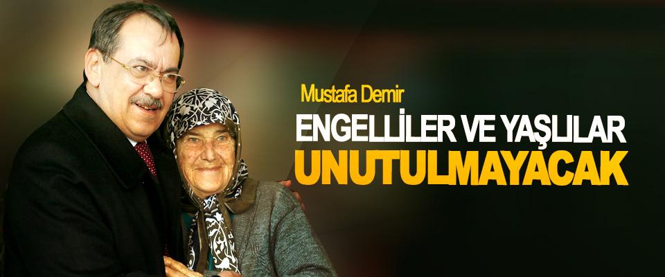 Mustafa Demir; Engelliler ve Yaşlılar Unutulmayacak