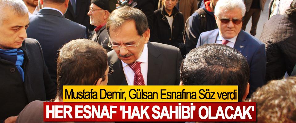 Mustafa Demir, Gülsan Esnafına Söz verdi; Her esnaf 'hak sahibi' olacak'