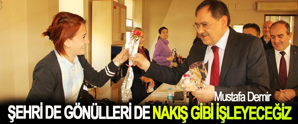 Mustafa Demir; Şehri De Gönülleri De Nakış Gibi İşleyeceğiz