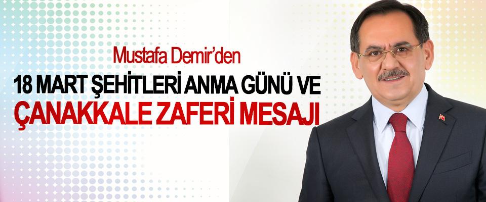 Mustafa Demir'den 18 Mart Şehitleri Anma Günü Ve Çanakkale Zaferi Mesajı