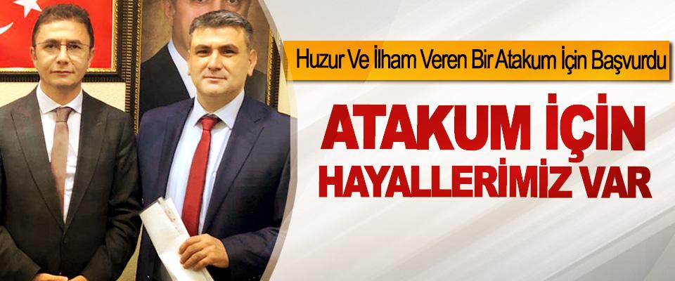 Mustafa Erhan Sarı: Atakum İçin Hayallerimiz Var