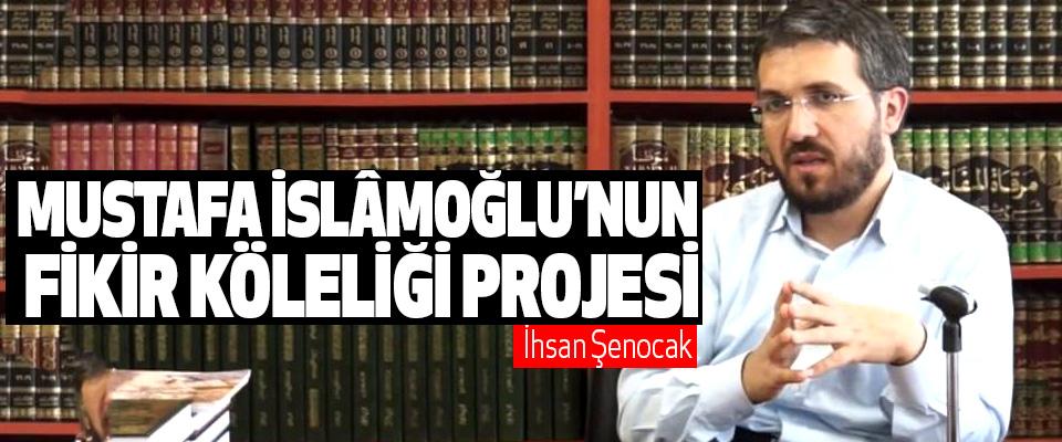 Mustafa Islâmoğlu'nun Fikir Köleliği Projesi