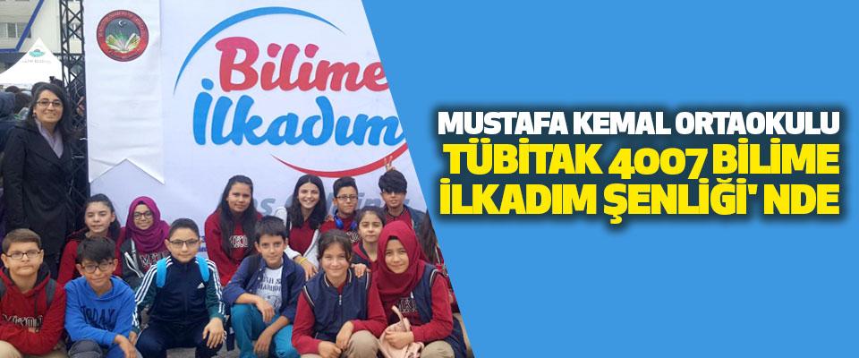 Mustafa Kemal Ortaokulu Tübitak 4007 Bilime İlkadım Şenliği' nde