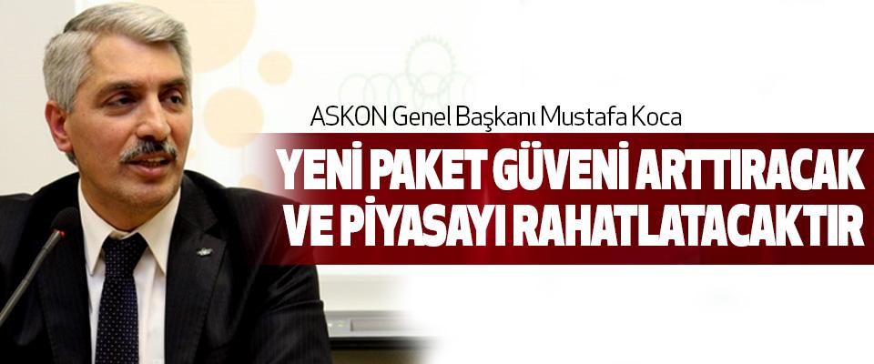 Mustafa Koca, Yeni Paket Güveni Arttıracak Ve Piyasayı Rahatlatacaktır