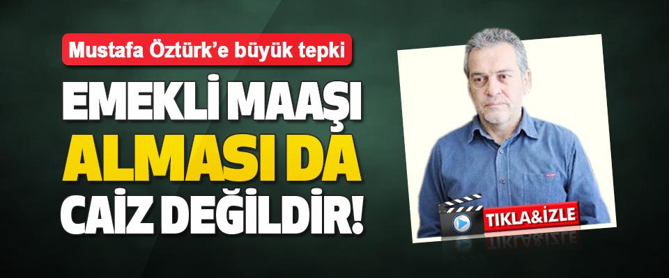 Mustafa Öztürk'e Büyük Tepki