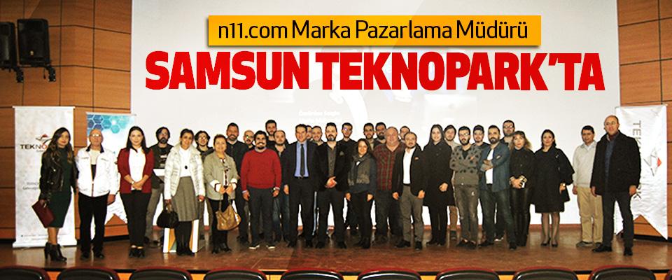 n11.com Marka Pazarlama Müdürü Samsun Teknopark'ta