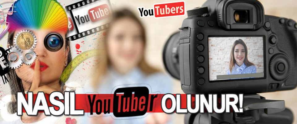 Nasıl Youtuber olunur!