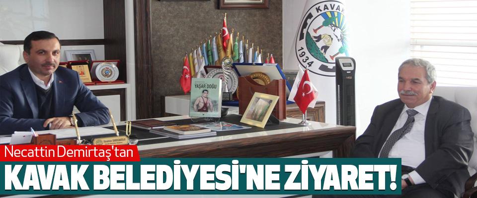 Necattin Demirtaş'tan Kavak Belediyesi'ne Ziyaret!