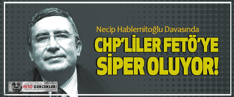Necip Hablemitoğlu Davasında Chp'liler fetö'ye siper oluyor!